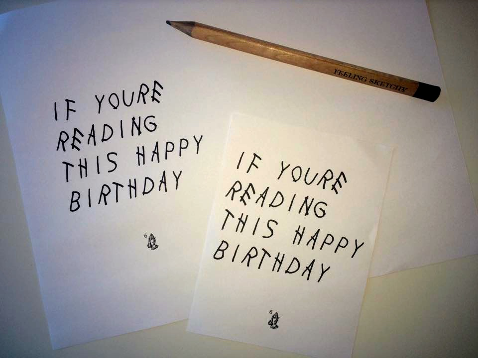 DIY If Youre Reading This Happy Birthday cards – Drake Birthday Card